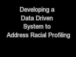 Developing a Data Driven System to Address Racial Profiling