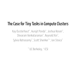 The Case for Tiny Tasks in Compute Clusters PowerPoint PPT Presentation