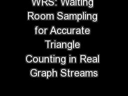 WRS: Waiting Room Sampling for Accurate Triangle Counting in Real Graph Streams