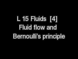 L 15 Fluids  [4]  Fluid flow and Bernoulli�s principle