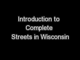 Introduction to Complete Streets in Wisconsin PowerPoint PPT Presentation