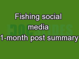 Fishing social media 1-month post summary