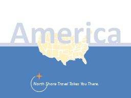 America North Shore Travel Takes You There.