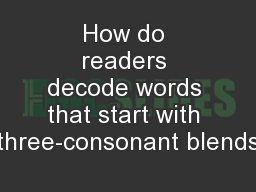 How do readers decode words that start with three-consonant blends