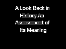 A Look Back in History An Assessment of Its Meaning