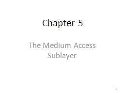 1 Chapter 5 The Medium Access  Sublayer