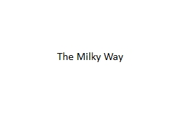 The Milky Way The Greek philosopher Democritus (450�370 BC) proposed that the bright band on the