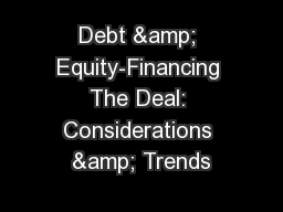 Debt & Equity-Financing The Deal: Considerations & Trends