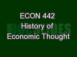 ECON 442 History of Economic Thought