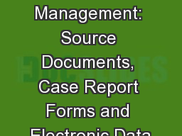 Data Management: Source Documents, Case Report Forms and Electronic Data