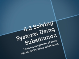 6.2 Solving Systems Using Substitution