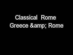 Classical  Rome Greece & Rome