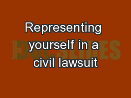 Representing yourself in a civil lawsuit