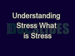 Understanding Stress What is Stress