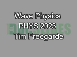 Wave Physics PHYS 2023 Tim Freegarde PowerPoint PPT Presentation