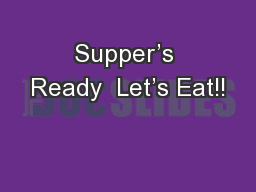 Supper's Ready  Let's Eat!!