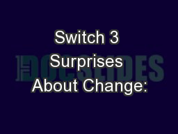 Switch 3 Surprises About Change: