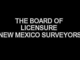 THE BOARD OF LICENSURE NEW MEXICO SURVEYORS PowerPoint PPT Presentation
