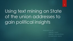 Using text mining on State of the union addresses to gain political insights