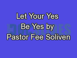 Let Your Yes Be Yes by Pastor Fee Soliven