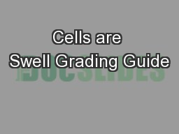 Cells are Swell Grading Guide