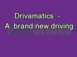 Drivamatics  - A  brand new driving