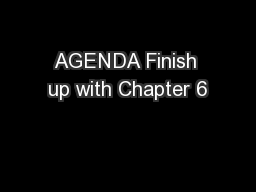 AGENDA Finish up with Chapter 6 PowerPoint PPT Presentation