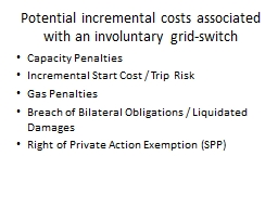 Potential incremental costs associated with an involuntary grid-switch
