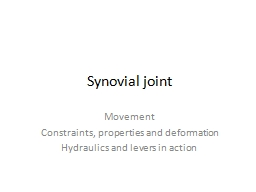 Synovial joint Movement Constraints, properties and deformation