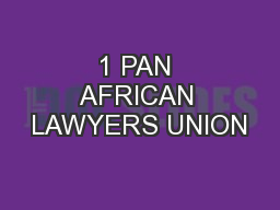 1 PAN AFRICAN LAWYERS UNION