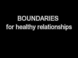 BOUNDARIES for healthy relationships