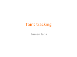 Taint tracking Suman Jana PowerPoint PPT Presentation