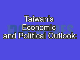 Taiwan's Economic and Political Outlook: