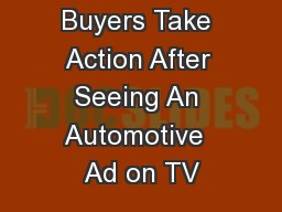 Buyers Take Action After Seeing An Automotive  Ad on TV PowerPoint PPT Presentation