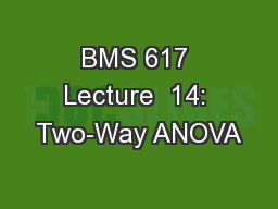 BMS 617 Lecture  14: Two-Way ANOVA