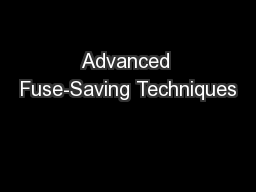 Advanced Fuse-Saving Techniques PowerPoint Presentation, PPT - DocSlides