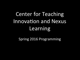 Center for Teaching Innovation and Nexus Learning