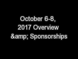 October 6-8, 2017 Overview & Sponsorships