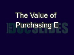 The Value of Purchasing E