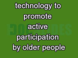 Using technology to promote active participation by older people PowerPoint PPT Presentation