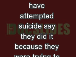 ? ? ? ost teens who have attempted suicide say they did it because they were trying to escape from
