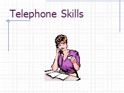 Telephone Skills Answering the phone
