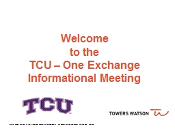 Welcome to the TCU  – One Exchange PowerPoint PPT Presentation