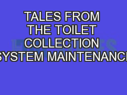 TALES FROM THE TOILET COLLECTION SYSTEM MAINTENANCE