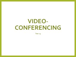Video-conferencing Year 13