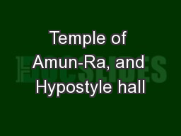 Temple of Amun-Ra, and Hypostyle hall PowerPoint PPT Presentation