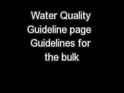 Water Quality Guideline page  Guidelines for the bulk