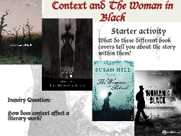 Context and  The  Woman in Black