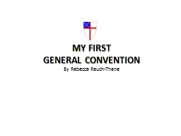 MY FIRST  GENERAL CONVENTION
