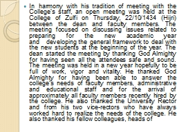 In harmony with his tradition of meeting with the College's staff, an open meeting was held at th